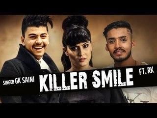 New Punjabi Song  Killer Smile   GK Saini and RK   New Punjabi Songs 2017 Latest Punjabi Songs 2017