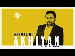 Parmjot Singh & Nick Chowlia   Akhiyan