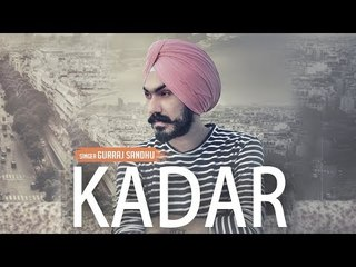 New Punjabi Song  Kadar    Gurraj sandhu   New Punjabi Songs 2017   Latest Punjabi songs 2017 