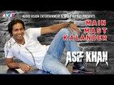 Latest Punjabi Song 2018 || MAIN MAST KALANDER || ASIF KHAN