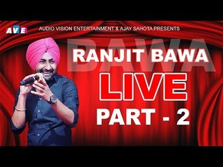 RANJIT BAWA LIVE PERFORMANCE PART 2