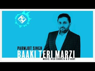 Baaki Teri Marzi   Parmjot Singh   10 Song Album