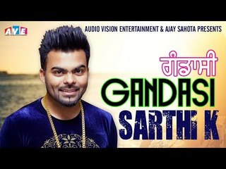 Latest Song 2018 || Gandasi || Sarthi K