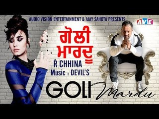 Latest New Punjabi Song 2018 || Goli Madu || R Chhina