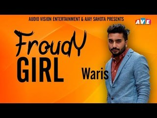 FROUDY GIRL || WARIS || Latest Song 2018