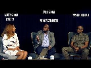 Part 3 - Mary Talk Show about Eritrean Film Industry - with Senay Solomon - Yasin Omer - Yuel Tekle