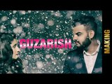 GUZARISH - Song Making   JAY BAWA, KANIKA MANN   Behind The Scenes   Latest Punjabi Songs 2017