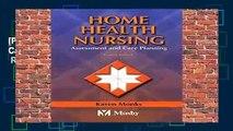 [P.D.F] Home Health Nursing: Assessment and Care Planning, 4e by Karen E. Monks MSN  RN