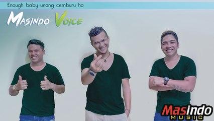 Masindo Voice - Enough Baby Unang Cemburu Ho