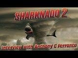 Director of Sharknado 2 - Anthony C Ferrante Interview