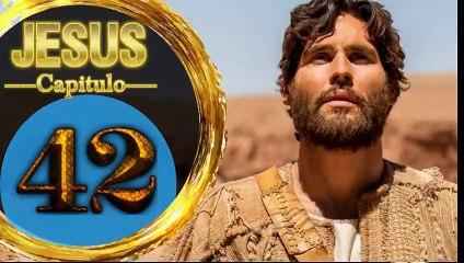 Capitulo 42 JESUS HD Español