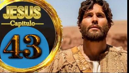 Capitulo 43 JESUS HD Español