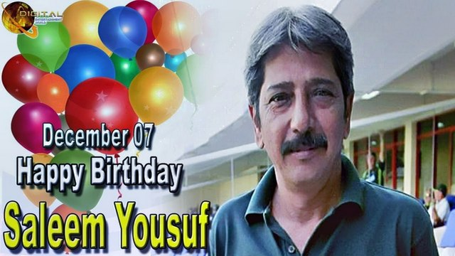 07th Dec Saleem Yousuf Birthday