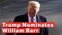 President Trump Nominates William Barr For Attorney General