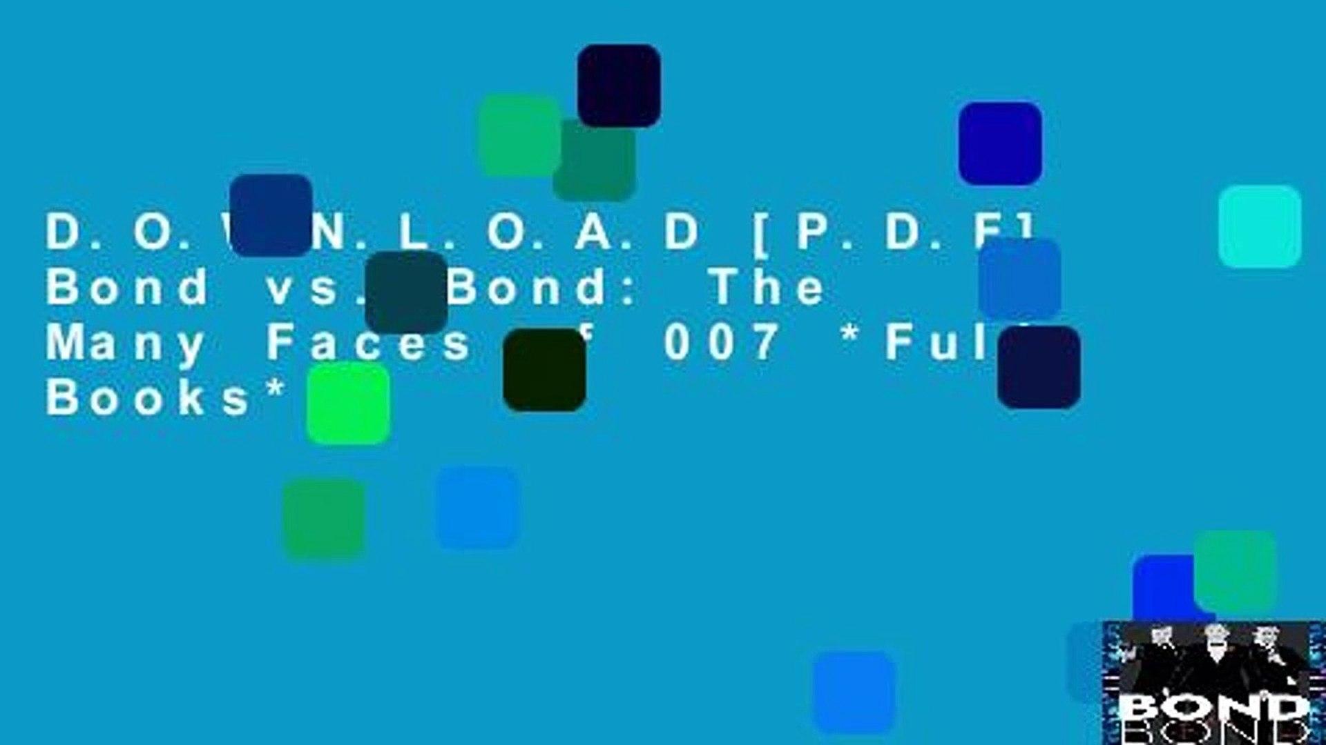 D.O.W.N.L.O.A.D [P.D.F] Bond vs. Bond: The Many Faces of 007 *Full Books*