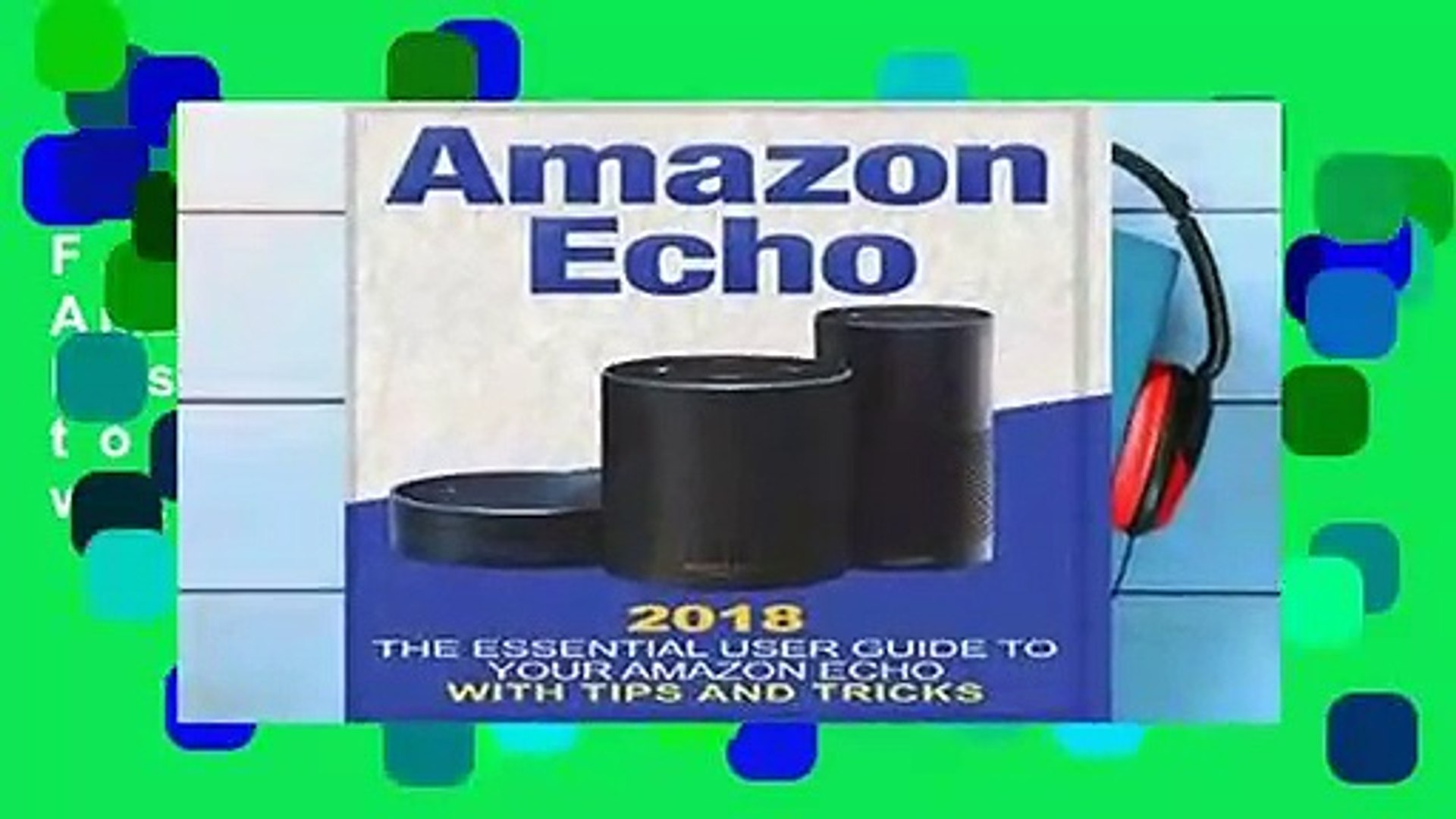 F.R.E.E [D.O.W.N.L.O.A.D] Amazon Echo: 2018 The Essential User Guide to Your Amazon Echo with Tips