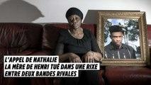 L'appel de Nathalie, la mère de Henri tué dans une rixe entre deux bandes rivales