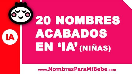 20 nombres para niñas terminados en IA - los mejores nombres de bebé - www.nombresparamibebe.com