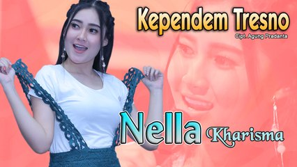 Nella Kharisma ~ Kependem Tresno   |   Official Video
