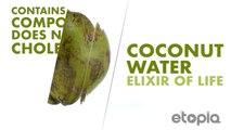 Coconut water, elixir of life.