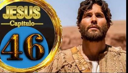 Capitulo 46 JESUS HD Español