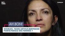 Ah Bon !? : Woman, Yann Arthus Bertrand porte parole des femmes ? -Bonsoir! du 08/12 - CANAL+