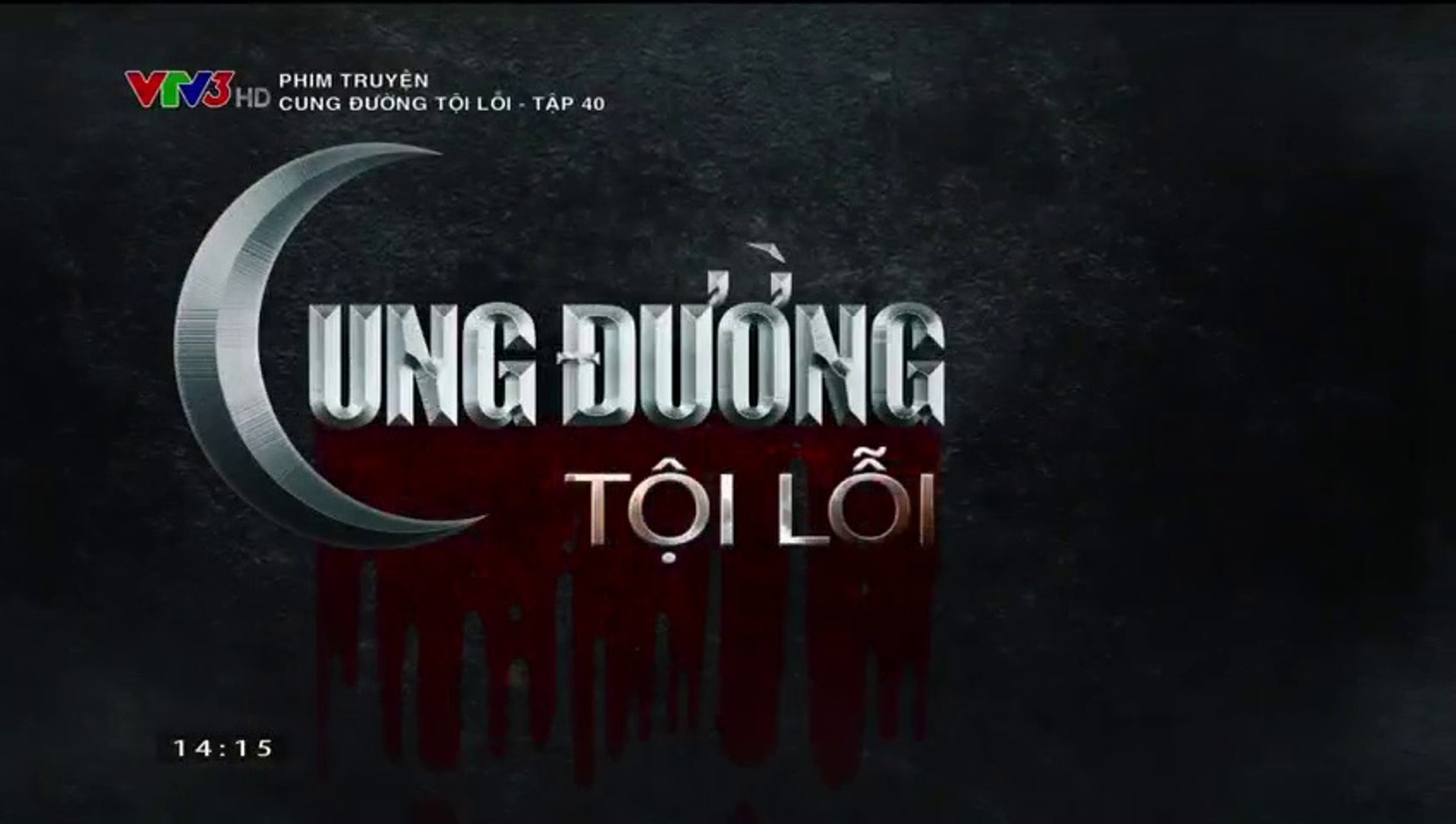 Cung Đường Tội Lỗi Tập 40 - (Bản Chuẩn Full - Phim Việt Nam VTV3) - Ngày 9/12/2018 - Cung Duong Toi