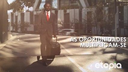 As oportunidades multiplicam-se.