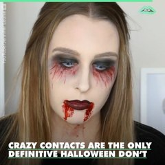 Costume contacts are the only Halloween DONT in our book. Be careful out there kids.