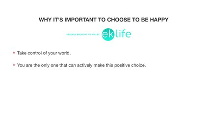 Why It's Important To Choose To Be Happy