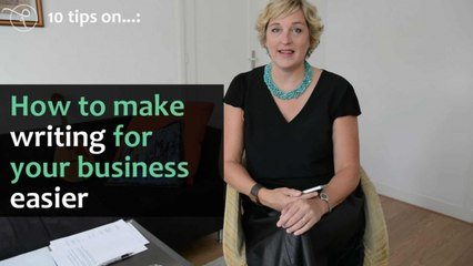 10 tips on - Episode 3 - How to make writing for your business easier