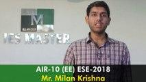 ESE/IES 2018: AIR-10 (EE) Mr Milan Krishna - Topper's Interview IES Master