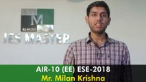 ESE/IES 2018: AIR-10 (EE) Mr Milan Krishna - Topper's Interview IES Master