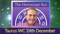 Taurus Weekly Horoscope from 24th December - 31st December