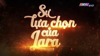 Su Lua Chon Cua Lara Tap 75 Long Tieng THVL 10 12 2018