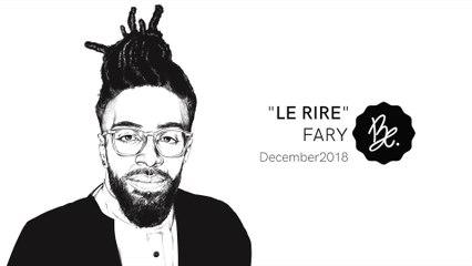 """Bon Entendeur : """"le Rire"""", Fary, December 2018"""