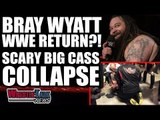 SCARY Big Cass Collapse At Wrestling Show, Bray Wyatt & Matt Hardy WWE RETURN?!   WrestleTalk News