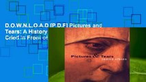 D.O.W.N.L.O.A.D [P.D.F] Pictures and Tears: A History of People Who Have Cried in Front of
