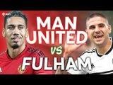 Manchester United vs Fulham PREMIER LEAGUE PREVIEW