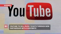 YouTube Is About To Sell You Concert Tickets