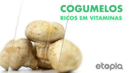 Cogumelos, abundantes em vitaminas.