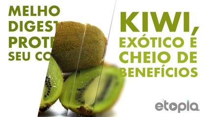 Kiwi, exótico e cheio de benefícios.