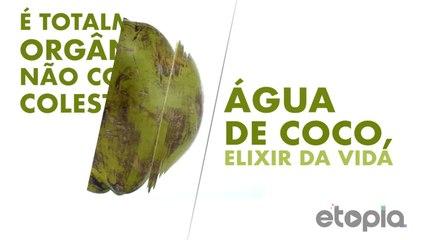 Água de coco, elixir da vida.