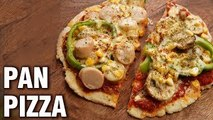 Easy Pan Pizza Recipe - Homemade Pizza Recipe Without Oven - (Veg/Chicken) Pizza - Tarika
