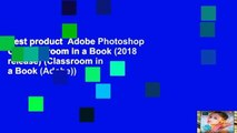 Best product  Adobe Photoshop CC Classroom in a Book (2018 release) (Classroom in a Book (Adobe))