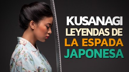 Kusanagi   La legendaria espada japonesa ⚔️