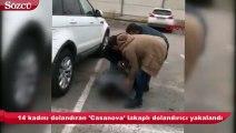 14 kadını dolandıran 'Casanova' lakaplı dolandırıcı yakalandı