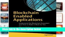 N.E.W  K.I.N.D.L.E  Blockchain Enabled Applications: Understand the Blockchain Ecosystem and How