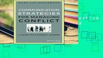 Readinging new Communication Strategies for Managing Conflict: A Guide for Academic Leaders