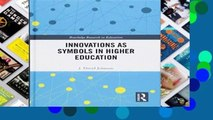New E-Book Innovations as Symbols in Higher Education (Routledge Research in Education) For Kindle